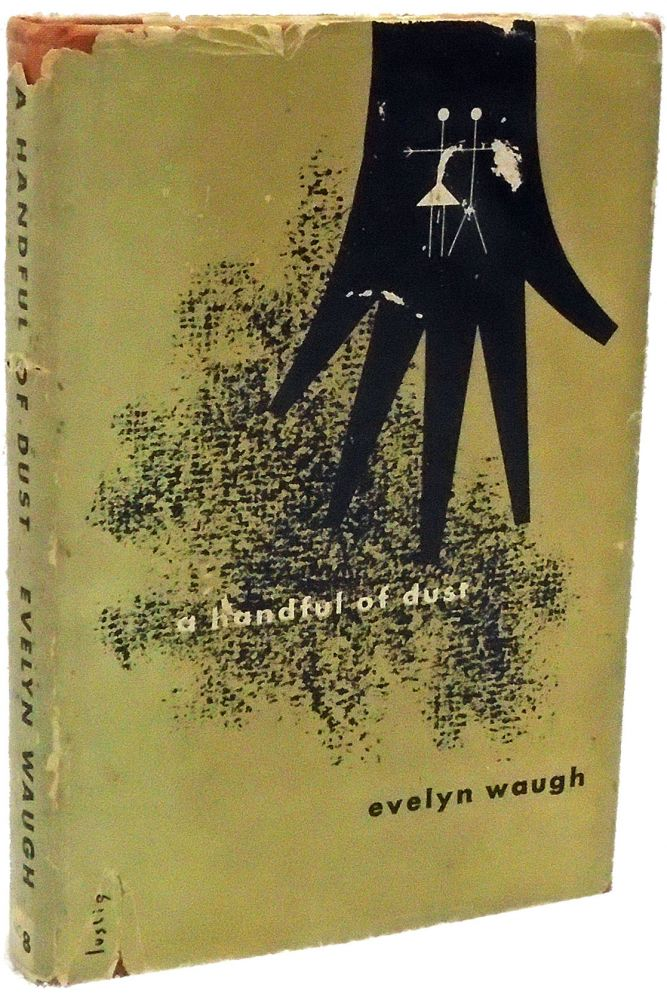 A Handful of Dust. Evelyn Waugh.