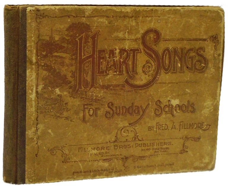 Heart Songs for Sunday Schools. Fred A. Fillmore.