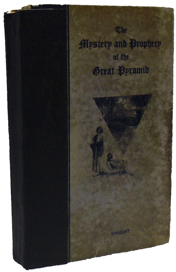 The Mystery and Prophecy of the Great Pyramid. Charles S. Knight.