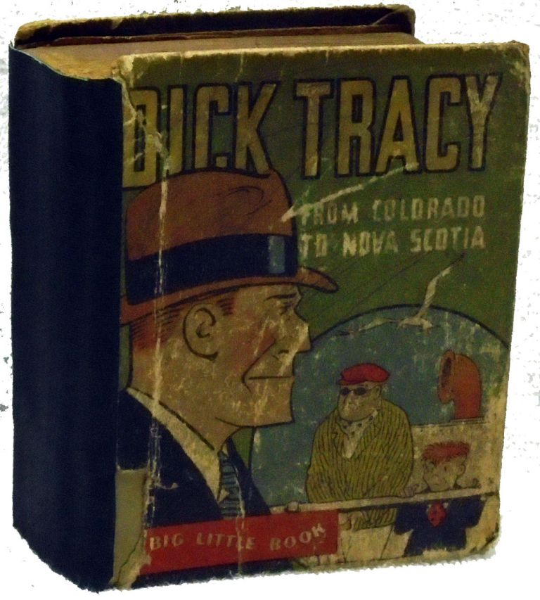 Dick Tracy From Colorado to Nova Scotia. Big Little Book. #749. Chester Gould.