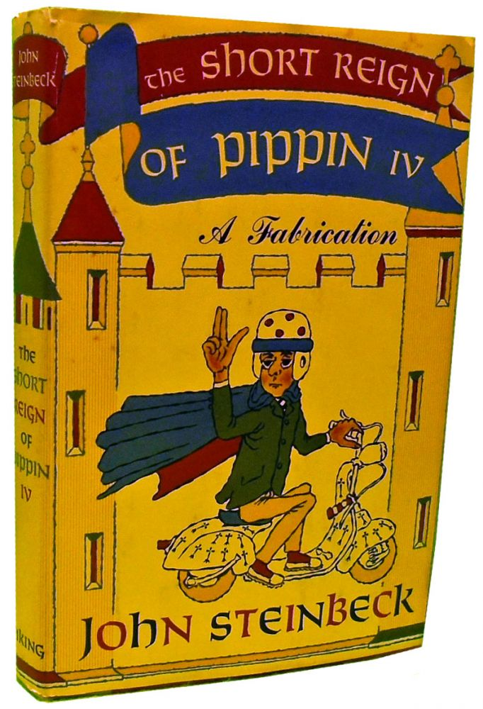The Short Reign of Pippin IV, A Fabrication. John Steinbeck