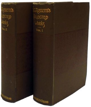 The Collected Works of Dante Gabriel Rossetti. Dante Gabriel Rossetti