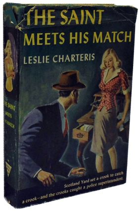 The Saint Meets His Match. Leslie Charteris