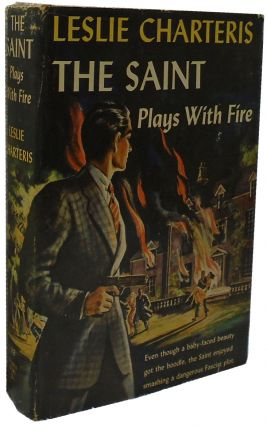 The Saint Plays with Fire. Leslie Charteris